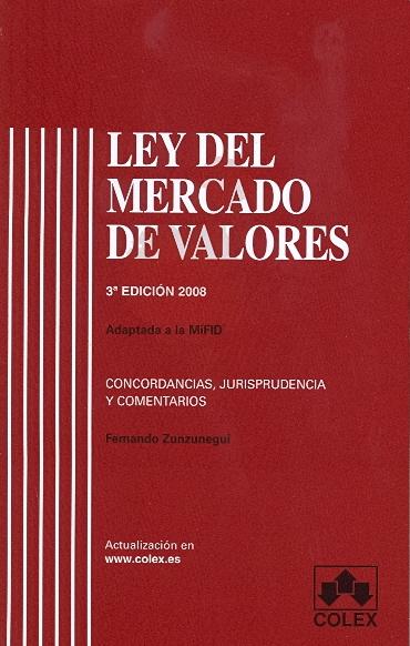lye del mercado de valores comentada zunzunegui 2008 Ley del Mercado de Valores actualizada tras la MiFID