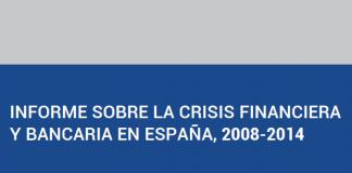 Informe sobre la crisis financiera y bancaria en España, 2008-2014