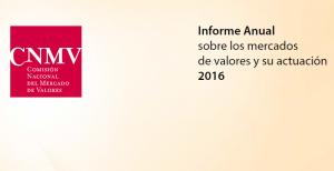 Informe anual CNMV 2016 300x154 La CNMV, preocupada por la comercialización de productos complejos y la rebeldía de las entidades