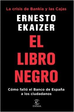 """portada el libro negro ernesto ekaizer 201808290942 El """"Libro Negro"""" de Ernesto Ekaizer, nuevo manual de consulta sobre la crisis de Bankia"""