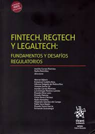 Fintech Regtech y Legaltech Fundamentos y desafíos regulatorios Congreso Fintech, Regtech y Legaltech: Fundamentos y desafíos regulatorios de las nuevas tecnologías en el derecho y las finanzas